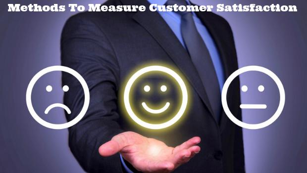 Methods To Measure Customer Satisfaction