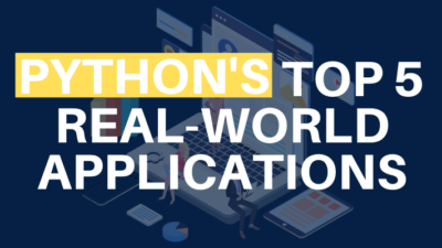 Python's Top 5 Real-World Applications